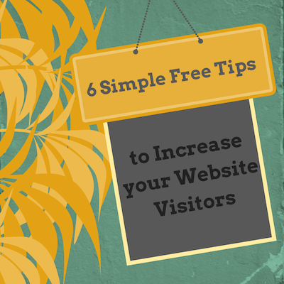6 Simple Free Tips to increase your website traffic