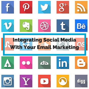 Integrating Social Media With Your Email Marketing