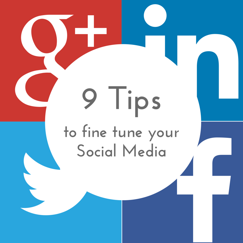 9 Tips to fine tune your Social Media